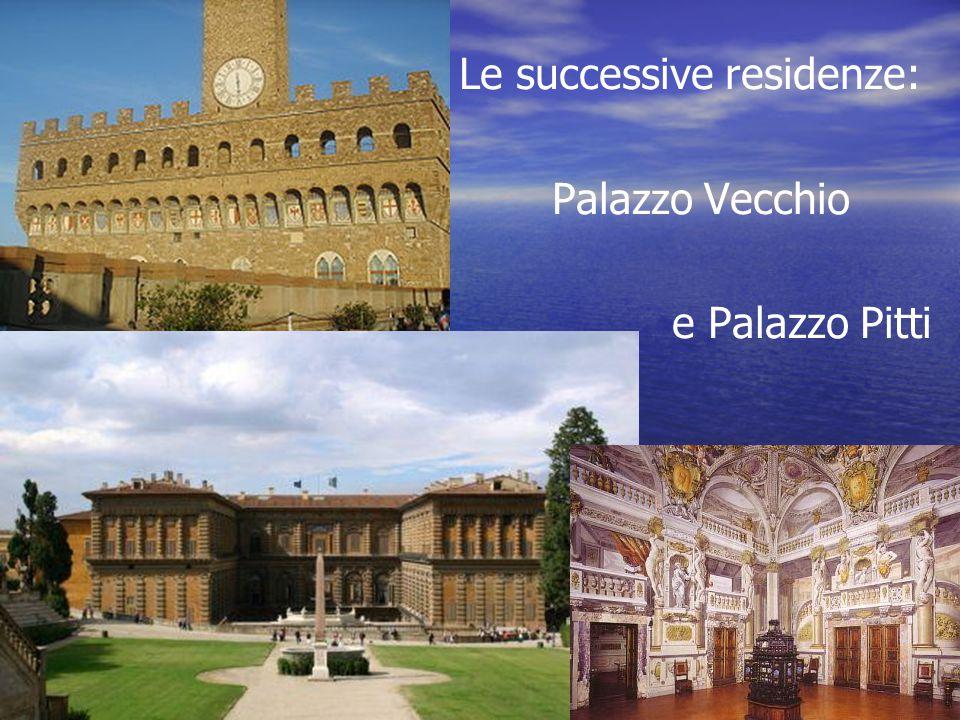 Le successive residenze: