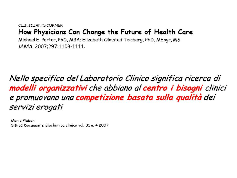 CLINICIAN S CORNER How Physicians Can Change the Future of Health Care