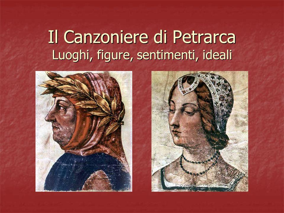 Il Canzoniere di Petrarca Luoghi, figure, sentimenti, ideali