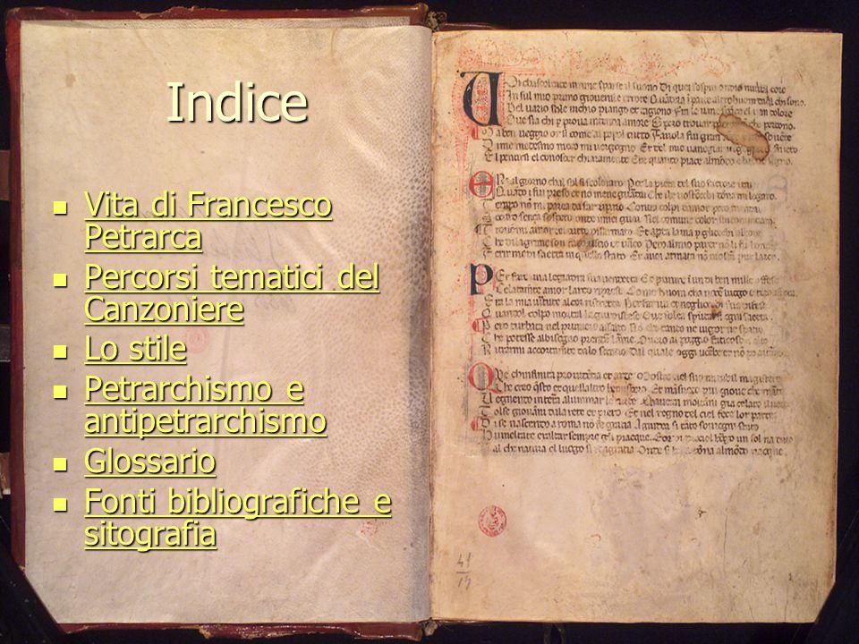 Indice Vita di Francesco Petrarca Percorsi tematici del Canzoniere