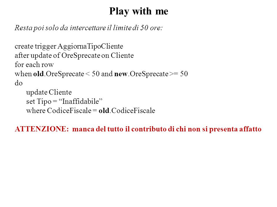 Play with me Resta poi solo da intercettare il limite di 50 ore: