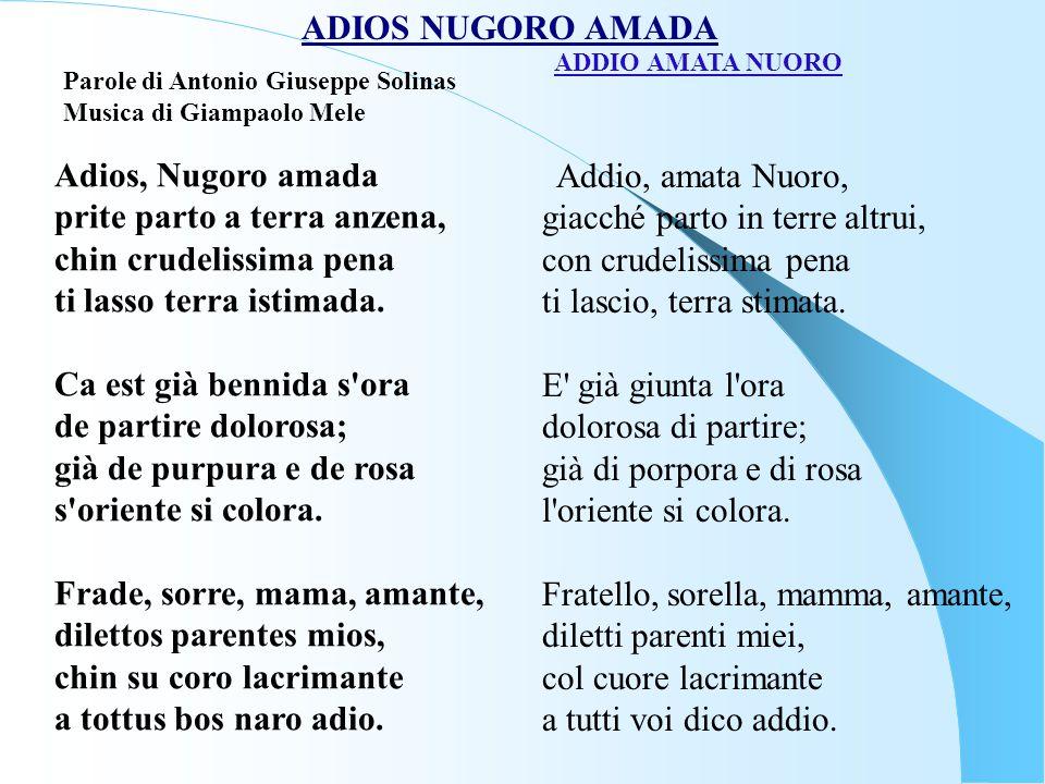 ADIOS NUGORO AMADA Parole di Antonio Giuseppe Solinas Musica di Giampaolo Mele. ADDIO AMATA NUORO.