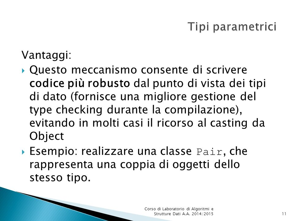 Tipi parametrici Vantaggi: