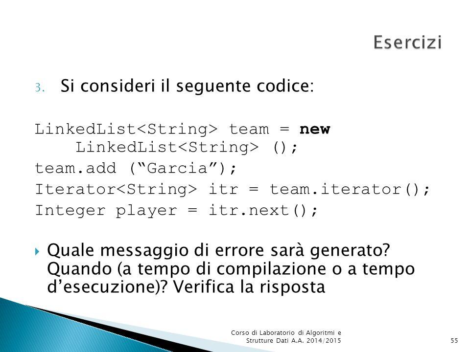 Esercizi Si consideri il seguente codice: