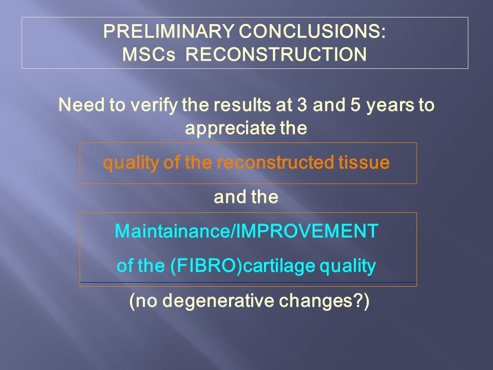 PRELIMINARY CONCLUSIONS: MSCs RECONSTRUCTION