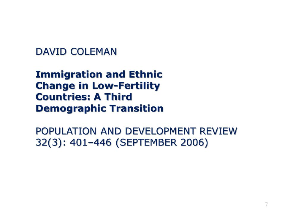 DAVID COLEMAN Immigration and Ethnic. Change in Low-Fertility. Countries: A Third. Demographic Transition.