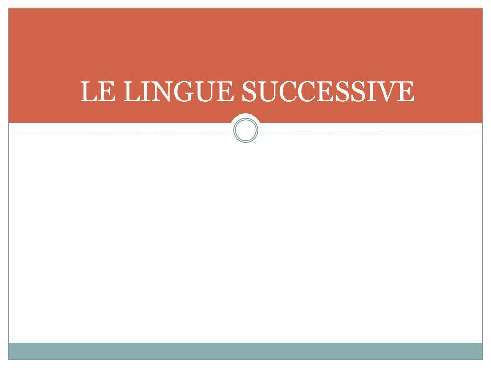 LE LINGUE SUCCESSIVE