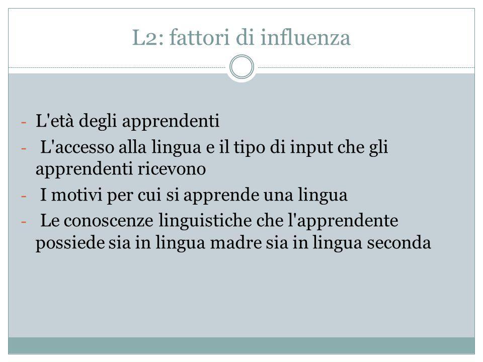 L2: fattori di influenza