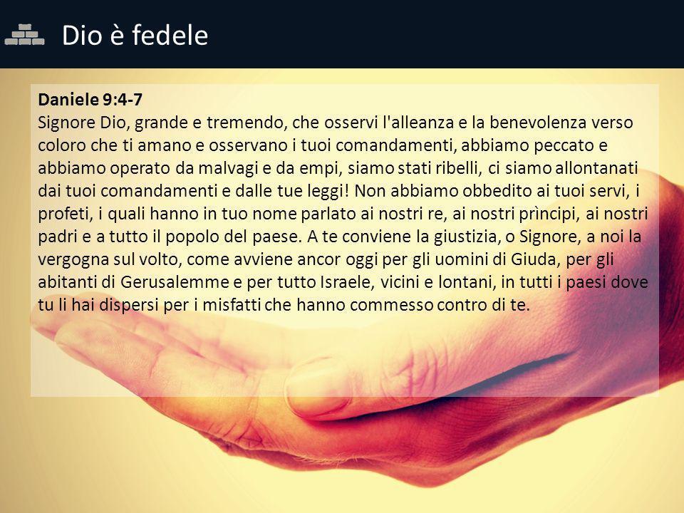 Dio è fedele Daniele 9:4-7.