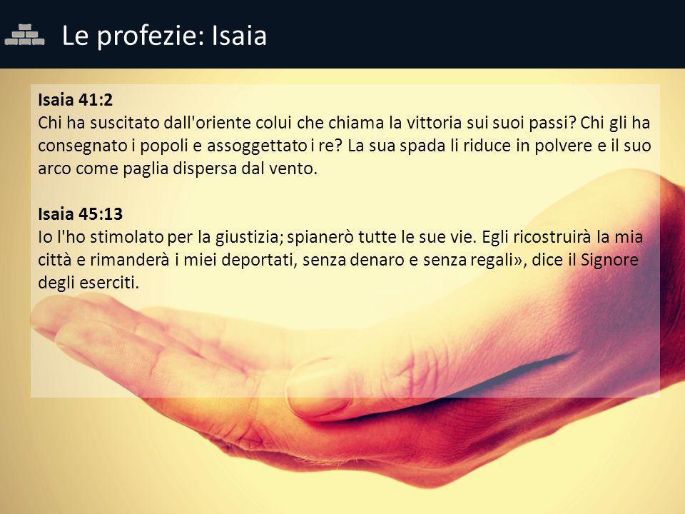 Le profezie: Isaia Isaia 41:2