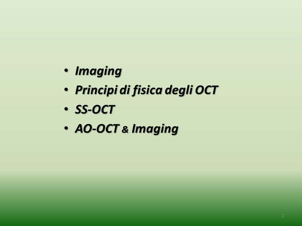 Imaging Principi di fisica degli OCT SS-OCT AO-OCT & Imaging
