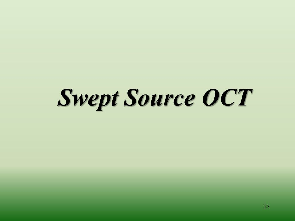 Swept Source OCT