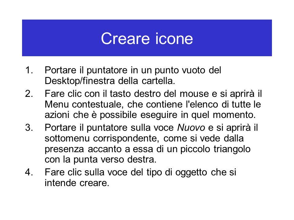 Creare icone Portare il puntatore in un punto vuoto del Desktop/finestra della cartella.