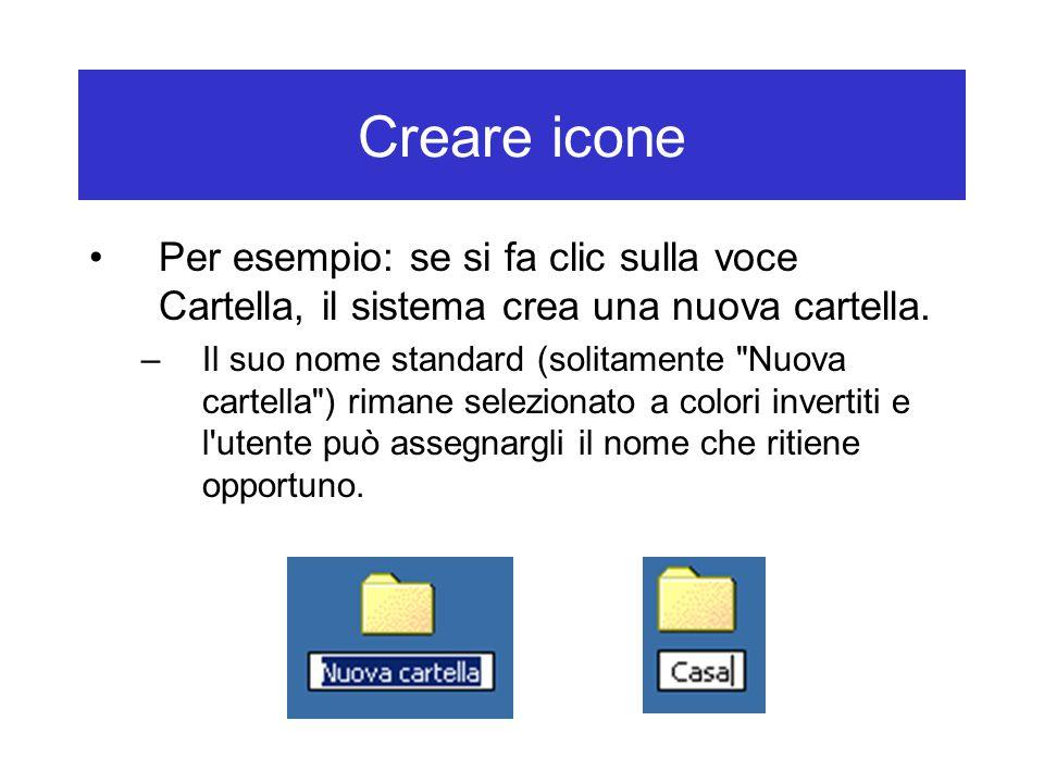 Creare icone Per esempio: se si fa clic sulla voce Cartella, il sistema crea una nuova cartella.