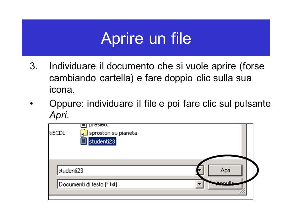 Aprire un file Individuare il documento che si vuole aprire (forse cambiando cartella) e fare doppio clic sulla sua icona.