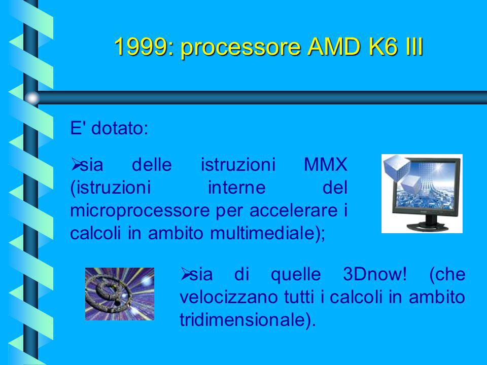 1999: processore AMD K6 III E dotato: