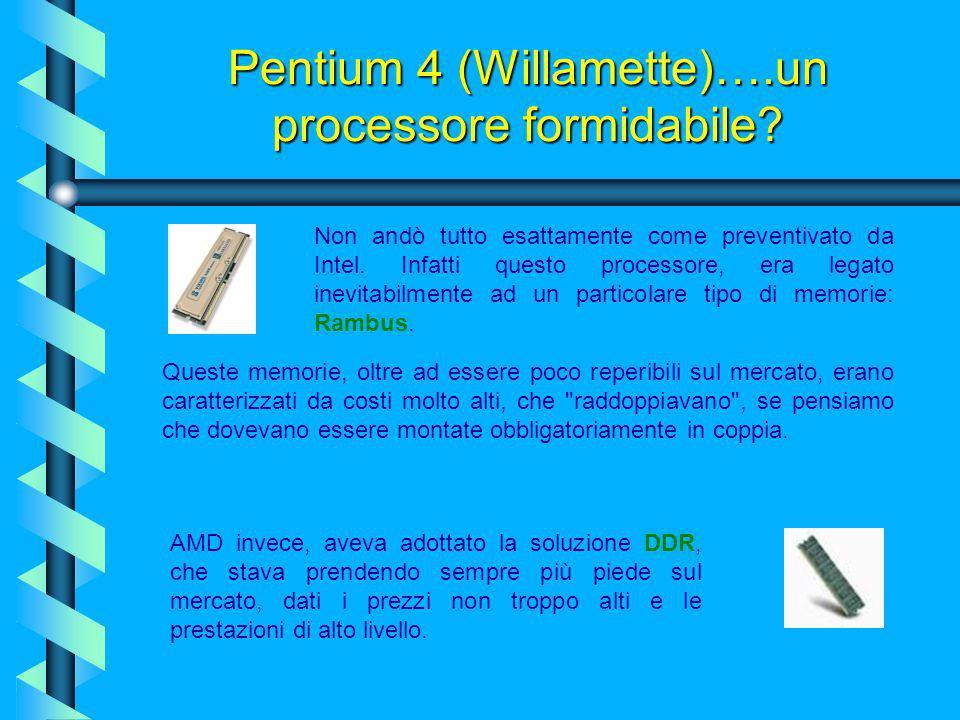 Pentium 4 (Willamette)….un processore formidabile