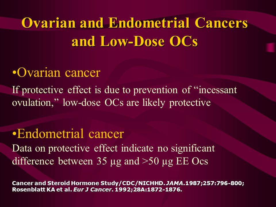 Ovarian and Endometrial Cancers and Low-Dose OCs