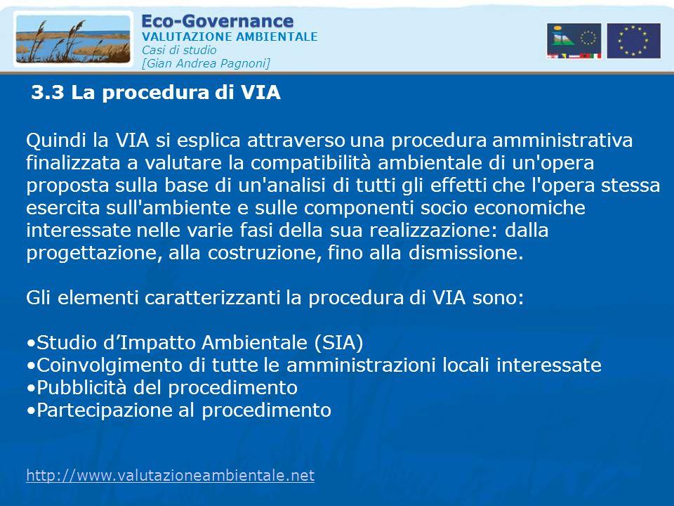 Gli elementi caratterizzanti la procedura di VIA sono: