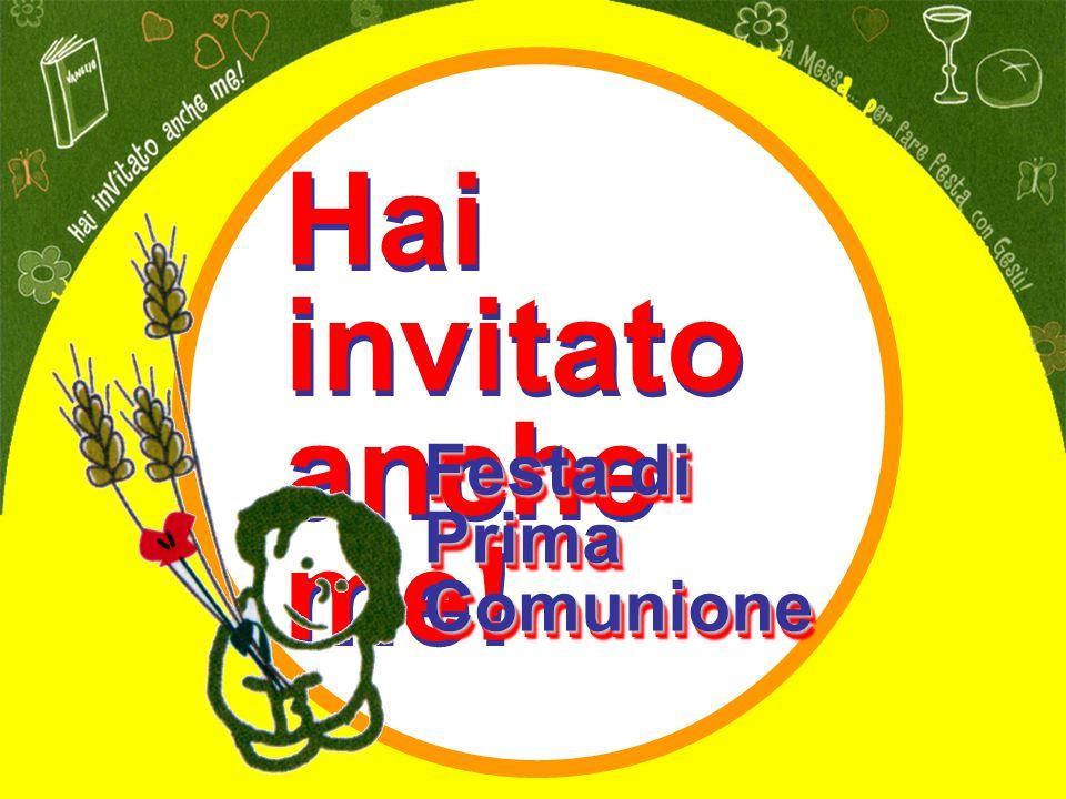 Hai invitato anche me! Festa di Prima Comunione
