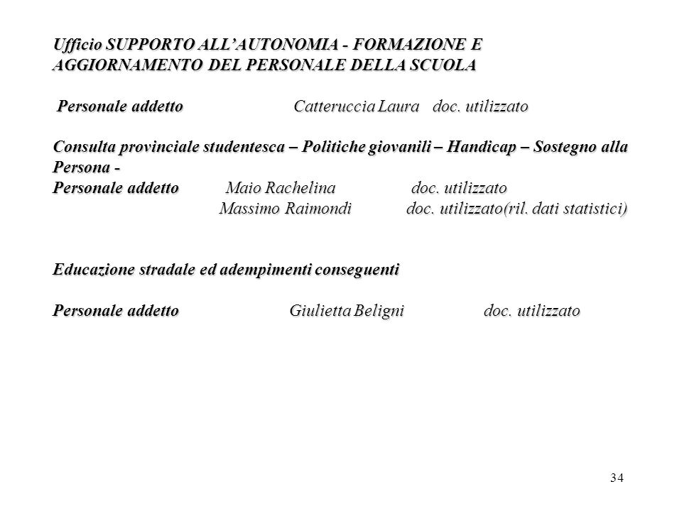 Ufficio SUPPORTO ALL'AUTONOMIA - FORMAZIONE E AGGIORNAMENTO DEL PERSONALE DELLA SCUOLA
