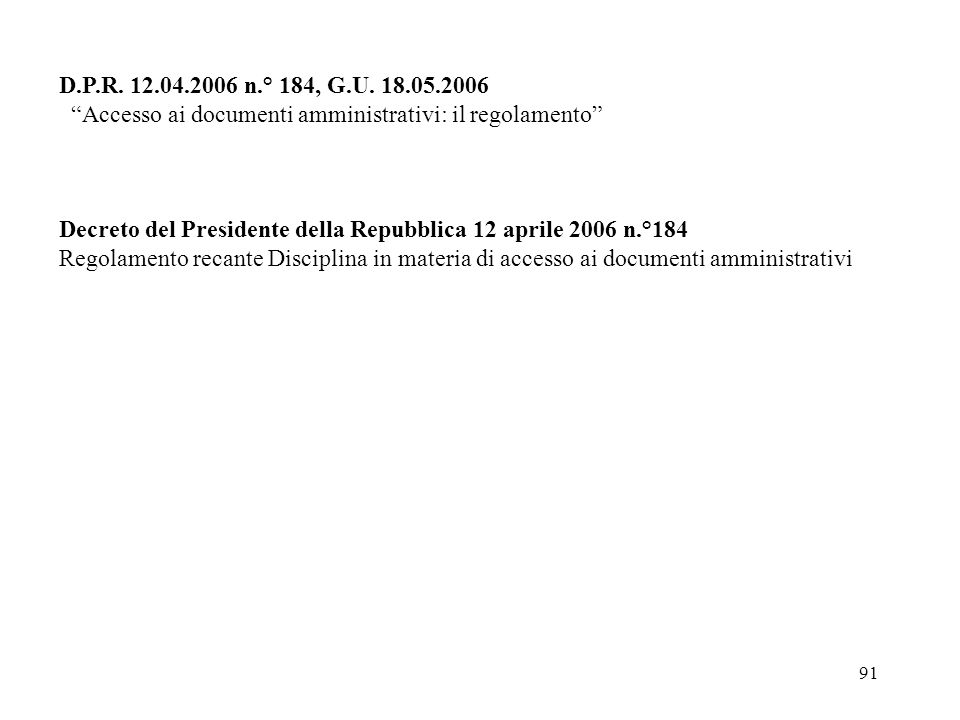 D.P.R. 12.04.2006 n.° 184, G.U. 18.05.2006 Accesso ai documenti amministrativi: il regolamento
