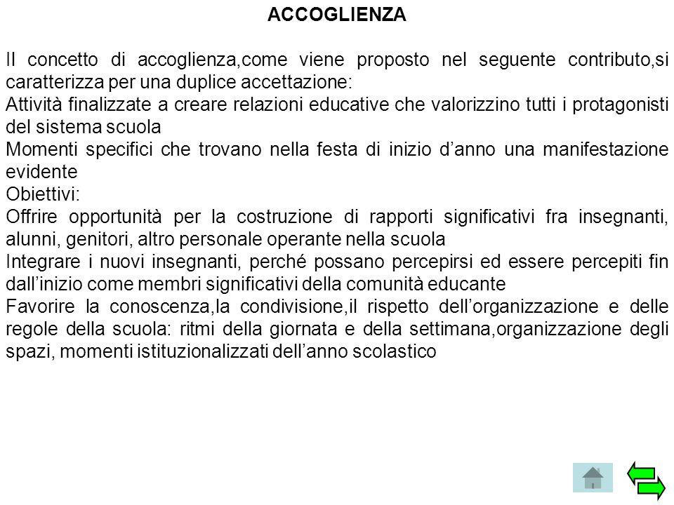 ACCOGLIENZA Il concetto di accoglienza,come viene proposto nel seguente contributo,si caratterizza per una duplice accettazione: