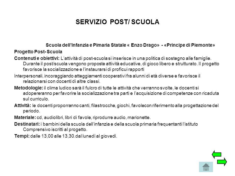SERVIZIO POST/ SCUOLA Scuola dell'Infanzia e Pimaria Statale « Enzo Drago» - «Principe di Piemonte»