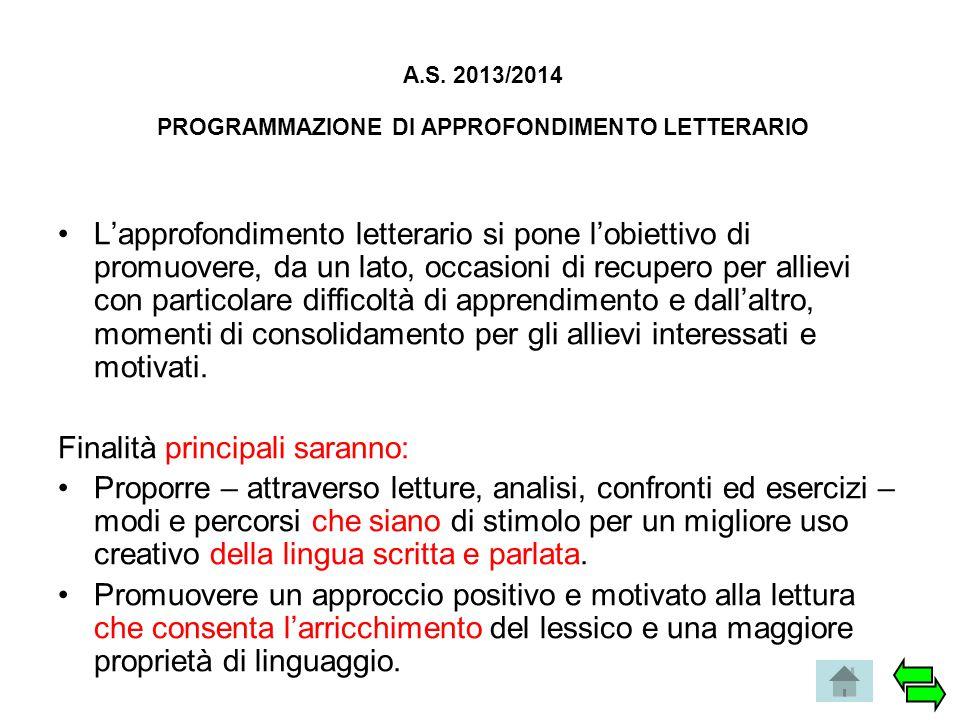 A.S. 2013/2014 PROGRAMMAZIONE DI APPROFONDIMENTO LETTERARIO