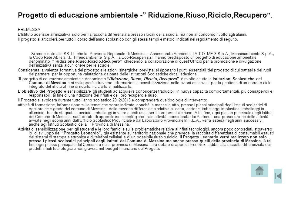 Progetto di educazione ambientale - Riduzione,Riuso,Riciclo,Recupero .