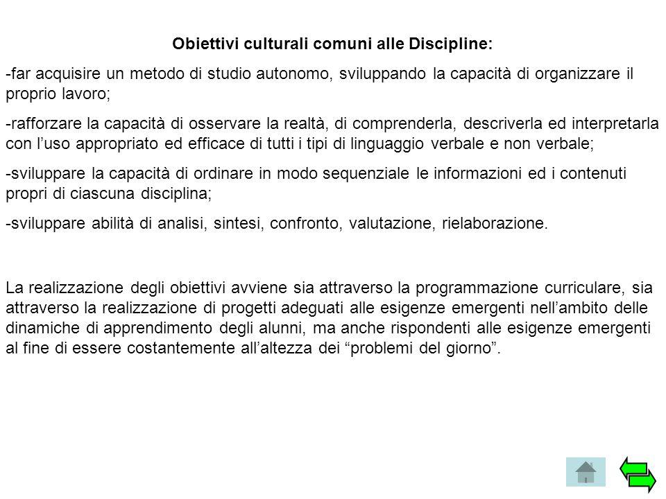 Obiettivi culturali comuni alle Discipline: