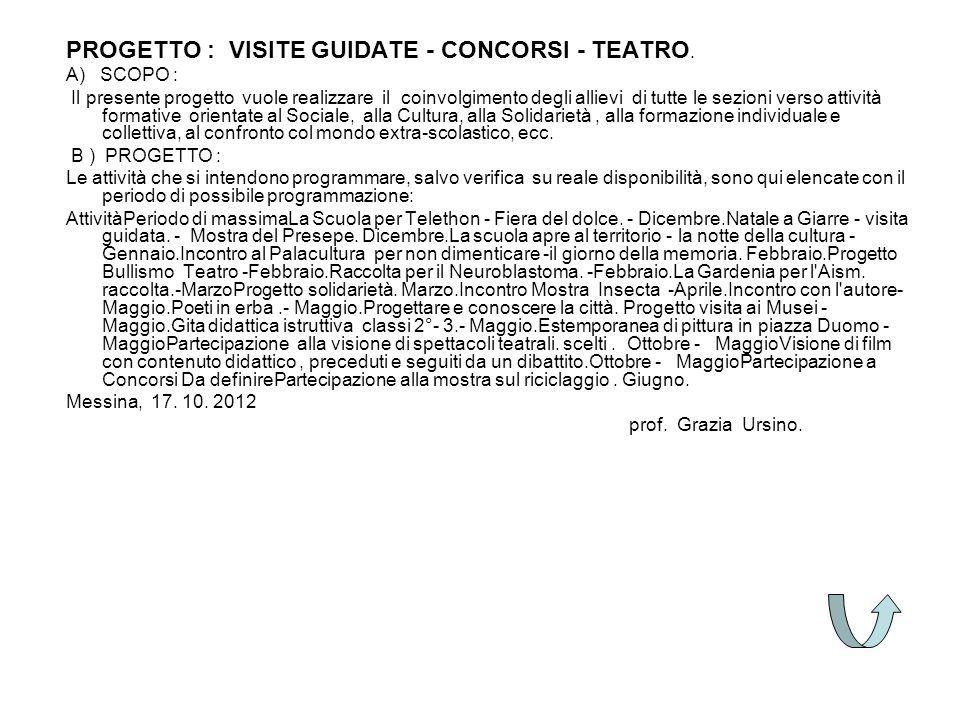 PROGETTO : VISITE GUIDATE - CONCORSI - TEATRO.