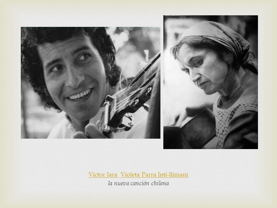 Victor Jara Violeta Parra Inti-llimani la nueva canción chilena