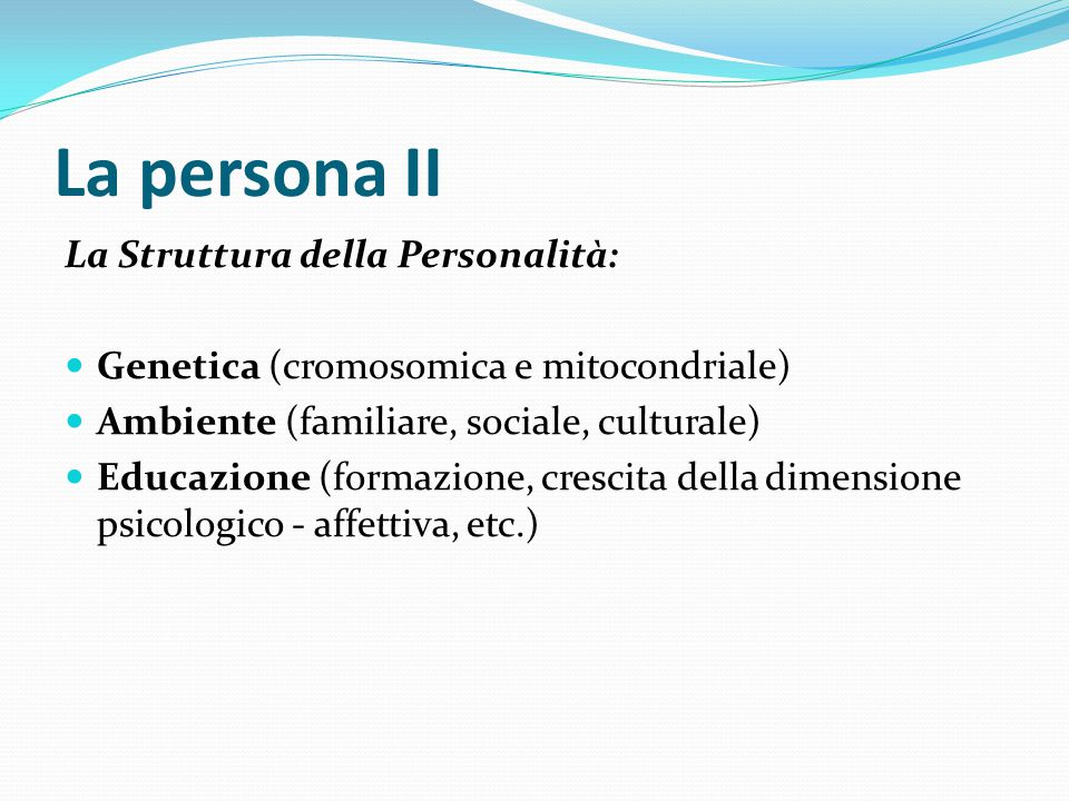 La persona II La Struttura della Personalità: