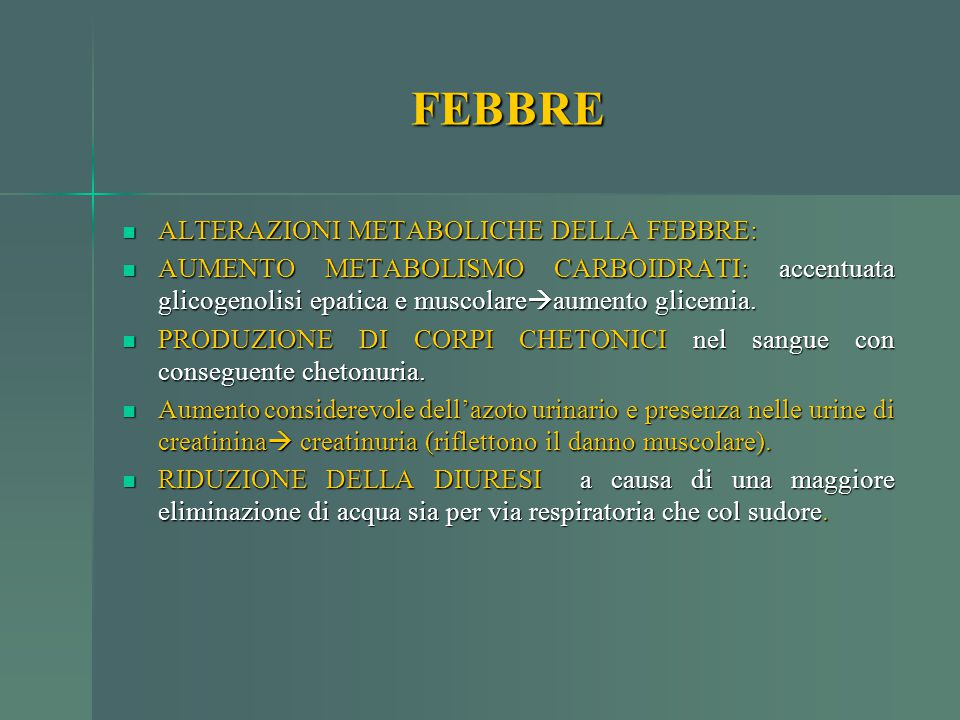 FEBBRE ALTERAZIONI METABOLICHE DELLA FEBBRE: