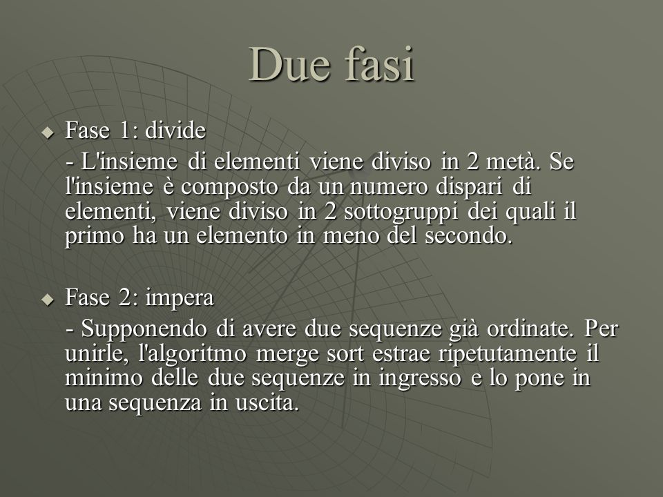 Due fasi Fase 1: divide.