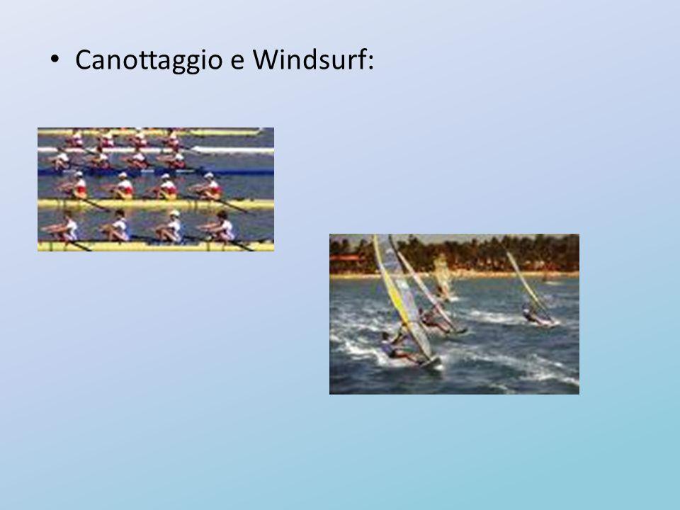 Canottaggio e Windsurf: