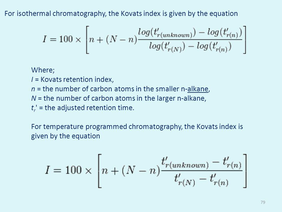 For isothermal chromatography, the Kovats index is given by the equation