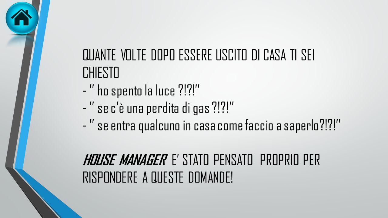QUANTE VOLTE DOPO ESSERE USCITO DI CASA TI SEI CHIESTO