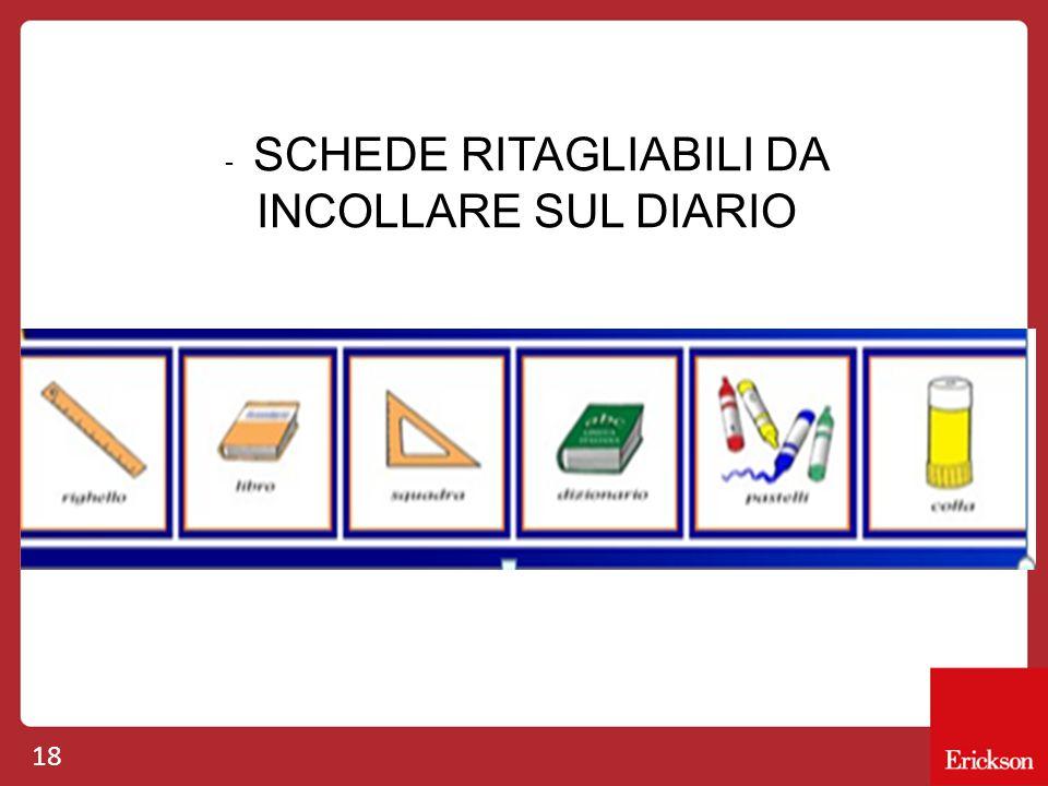 - SCHEDE RITAGLIABILI DA INCOLLARE SUL DIARIO