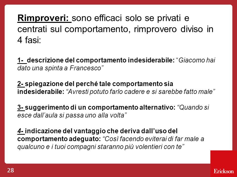 Rimproveri: sono efficaci solo se privati e centrati sul comportamento, rimprovero diviso in 4 fasi: