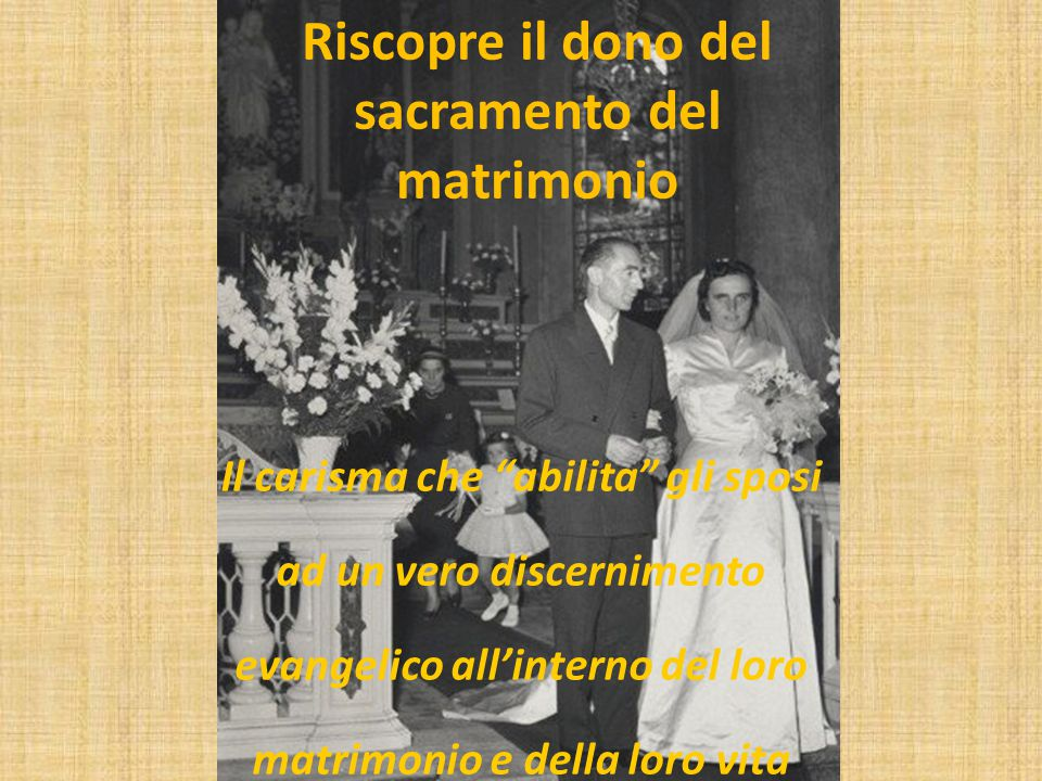 Riscopre il dono del sacramento del matrimonio