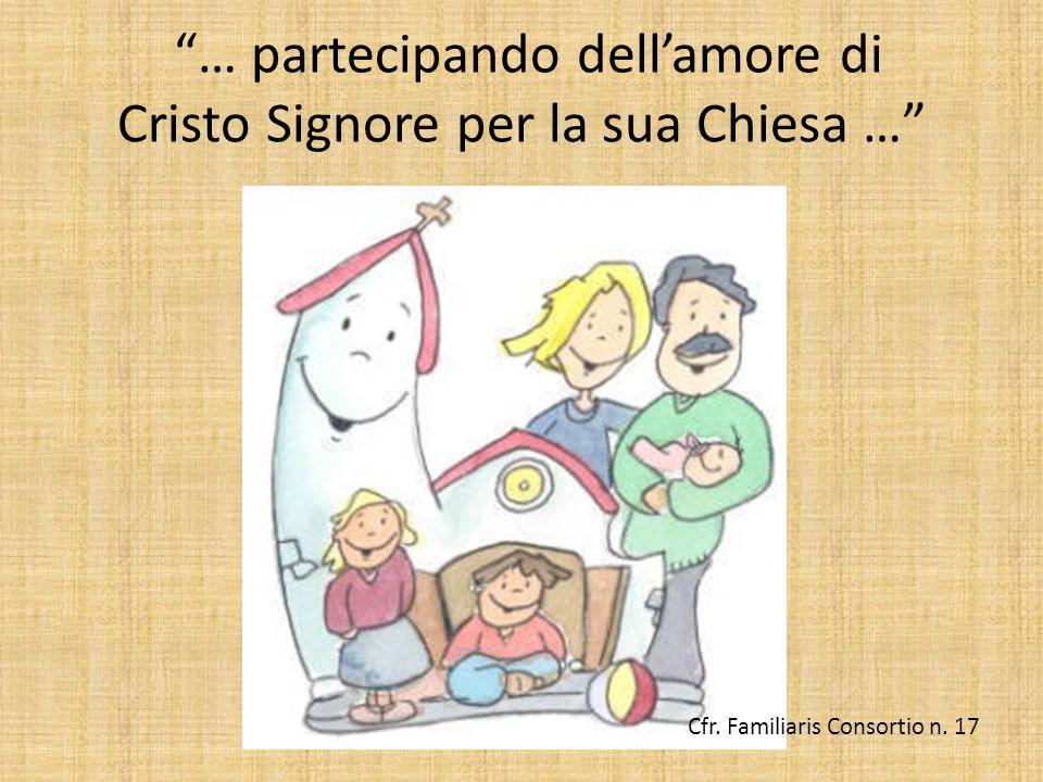 … partecipando dell'amore di Cristo Signore per la sua Chiesa …
