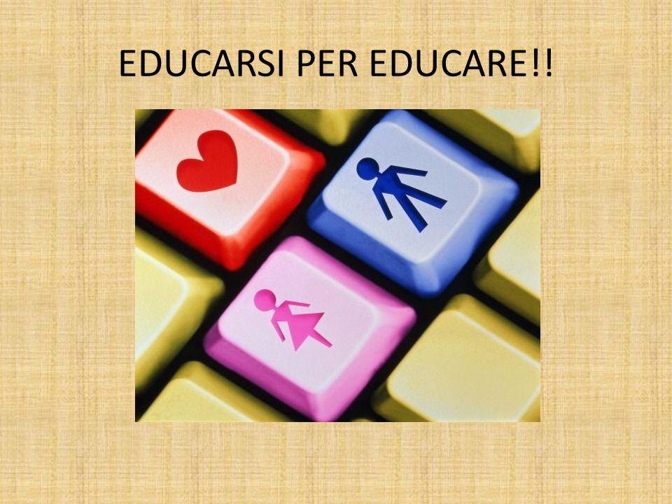 EDUCARSI PER EDUCARE!!