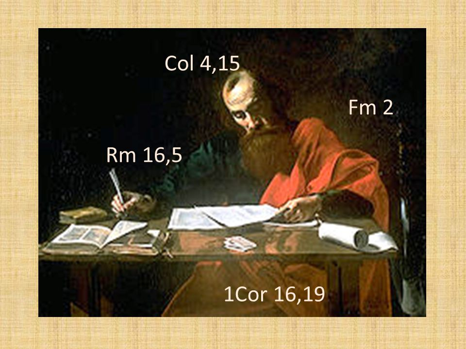 Col 4,15 Fm 2 Rm 16,5 1Cor 16,19