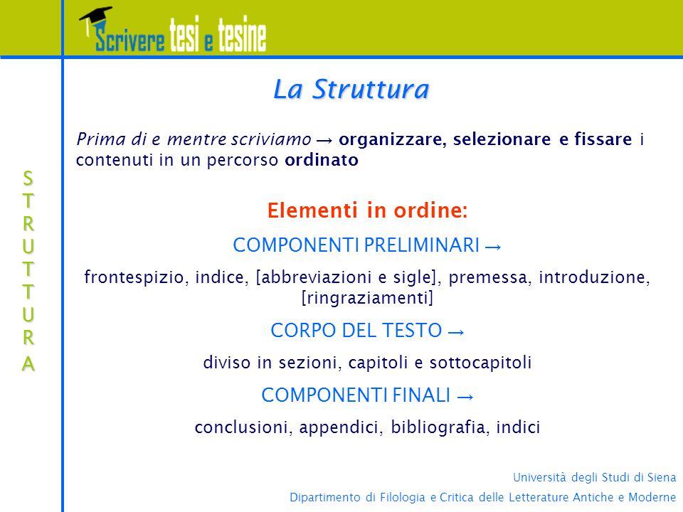 La Struttura Elementi in ordine: COMPONENTI PRELIMINARI → STRUTTURA