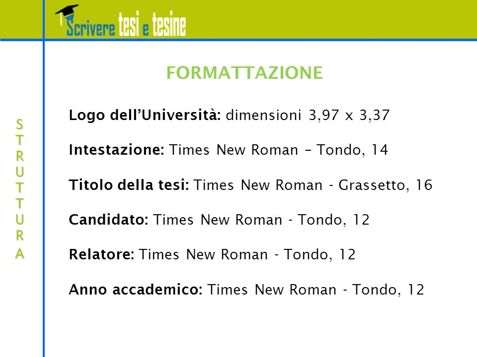 FORMATTAZIONE Logo dell'Università: dimensioni 3,97 x 3,37