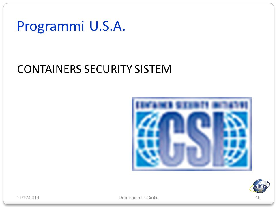 Programmi U.S.A. CONTAINERS SECURITY SISTEM 07/04/2017