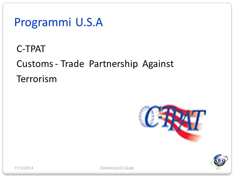 Programmi U.S.A C-TPAT Customs - Trade Partnership Against Terrorism