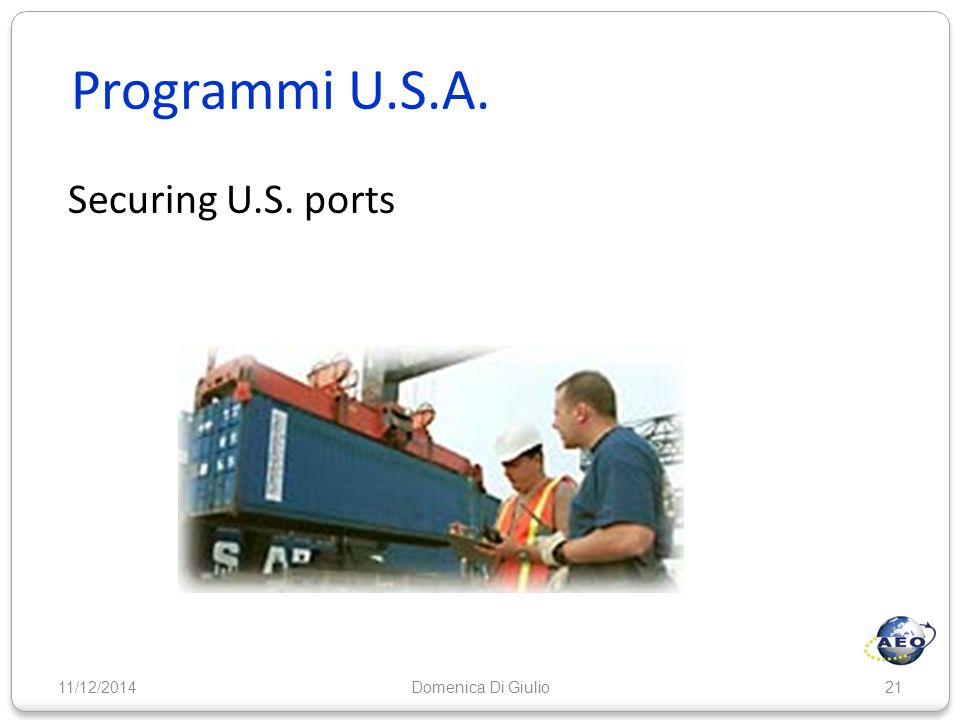 Programmi U.S.A. Securing U.S. ports 07/04/2017 Domenica Di Giulio